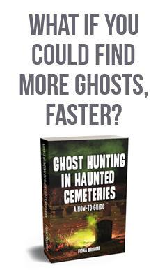 Ghost Hunting in Haunted Cemeteries