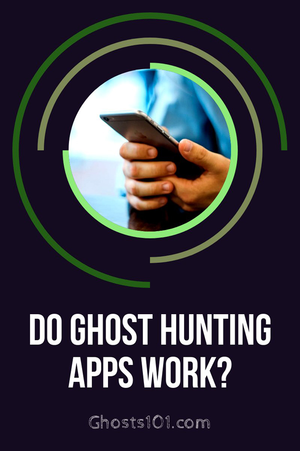 Do ghost hunting apps work? - Ghosts 101