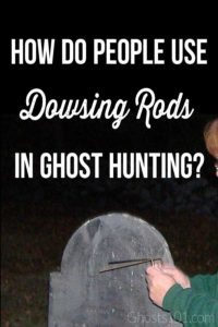 Learn how ghost hunters use dowsing rods.