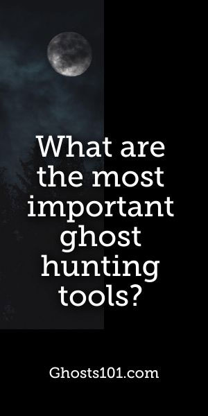 Important ghost hunting tools