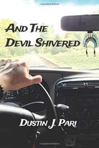 And the Devil Shivered, by Dustin Pari