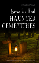 How to Find Haunted Cemeteries